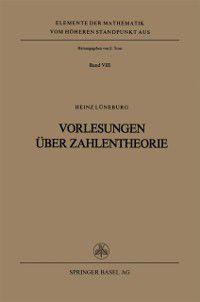Elemente der Mathematik vom hoheren Standpunkt aus: Vorlesungen uber Zahlentheorie, H. Luneburg