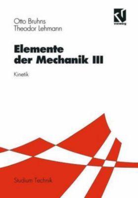 Elemente der Mechanik, 3 Bde.: Tl.3 Elemente der Mechanik III
