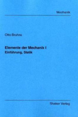 Elemente der mechanik bd 1 einf hrung statik buch portofrei for Mechanik statik