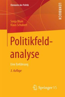 Elemente der Politik: Politikfeldanalyse, Klaus Schubert, Sonja Blum