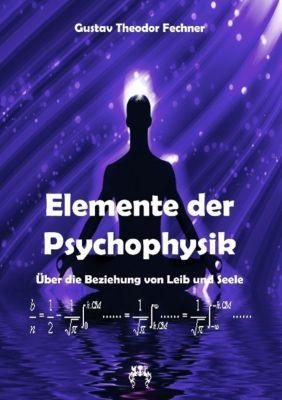 Elemente der Psychophysik, Gustav Theodor Fechner
