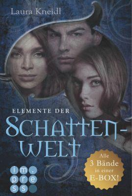Elemente der Schattenwelt: Elemente der Schattenwelt: Alle drei Bände in einer E-Box!, Laura Kneidl