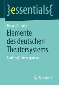 Elemente des deutschen Theatersystems, Thomas Schmidt