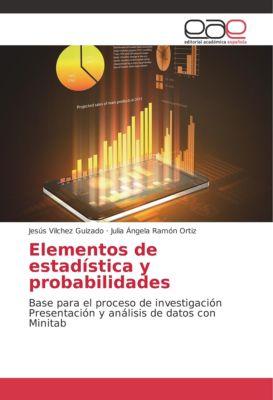 Elementos de estadística y probabilidades, Jesús Vilchez Guizado, Julia Ángela Ramón Ortiz
