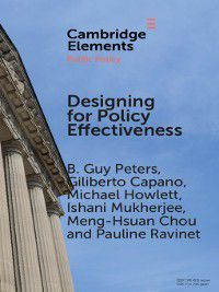 Elements in Public Policy: Designing for Policy Effectiveness, Michael Howlett, B. Guy Peters, Giliberto Capano, Ishani Mukherjee