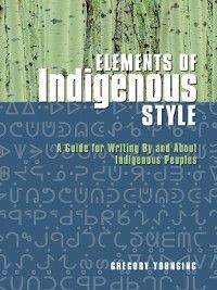 Elements of Indigenous Style, Gregory Younging