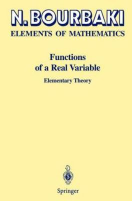 Elements of Mathematics: Functions of a Real Variable, N. Bourbaki