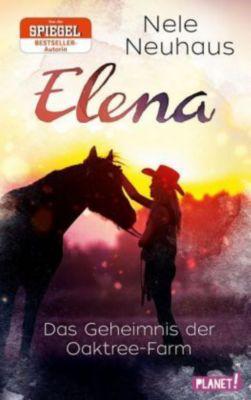 Elena - Das Geheimnis der Oaktree-Farm, Nele Neuhaus