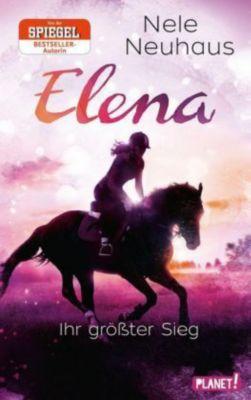 Elena - Ein Leben für Pferde - Elena - Ihr größter Sieg, Nele Neuhaus