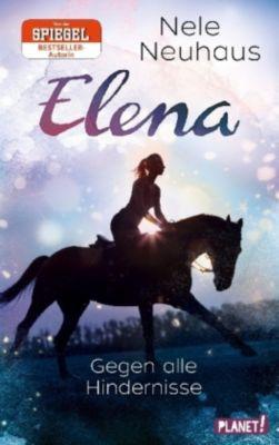 Elena - Ein Leben für Pferde - Gegen alle Hindernisse, Nele Neuhaus