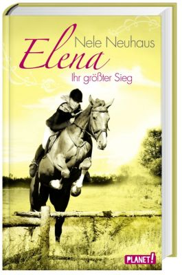 Elena - Ein Leben für Pferde - Ihr größter Sieg, Nele Neuhaus