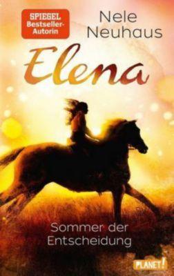 Elena - Ein Leben für Pferde - Sommer der Entscheidung, Nele Neuhaus
