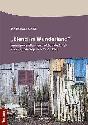 Elend im Wunderland, Meike Haunschild