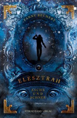 Elesztrah (Band 2): Asche und Schnee, Fanny Bechert