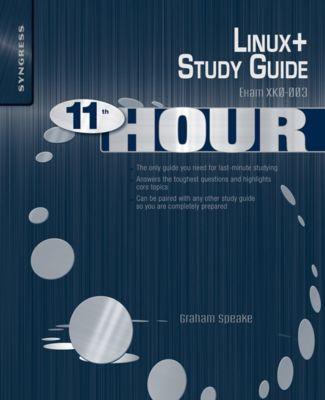 Eleventh Hour Linux+, Brian Barber, Graham Speake, Chris Happel, Terrence V. Lillard