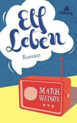 Elf Leben, Mark Watson