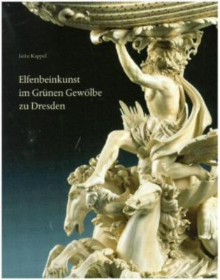 Elfenbeinkunst im Grünen Gewölbe zu Dresden, Jutta Kappel