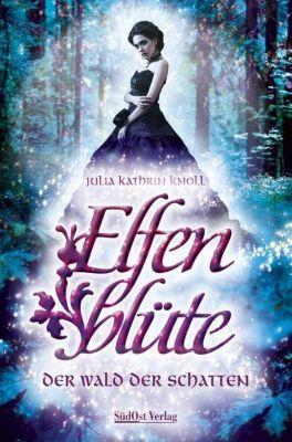 Elfenblüte - Der Wald der Schatten - Julia Kathrin Knoll |