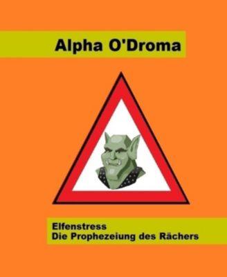 Elfenstress - Die Prophezeiung des Rächers, Alpha O'Droma
