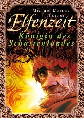 Elfenzeit Band 2: Königin des Schattenlandes, Michael Marcus Thurner