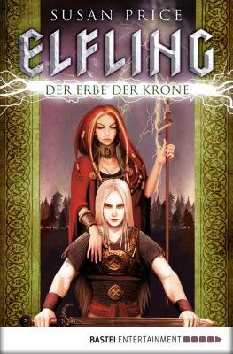 Elfling - Der Erbe der Krone, Susan Price