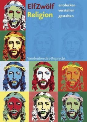 ElfZwölf Religion entdecken - verstehen - gestalten: Schülerbuch