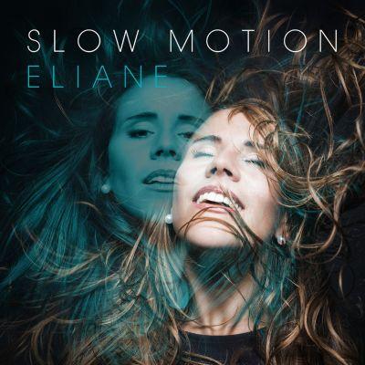 Eliane - Slow Motion, Eliane
