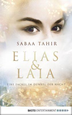 Elias & Laia - Eine Fackel im Dunkel der Nacht, Sabaa Tahir