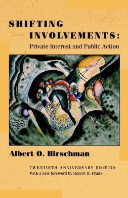 Eliot Janeway Lectures on Historical Economics: Shifting Involvements, Albert O. Hirschman