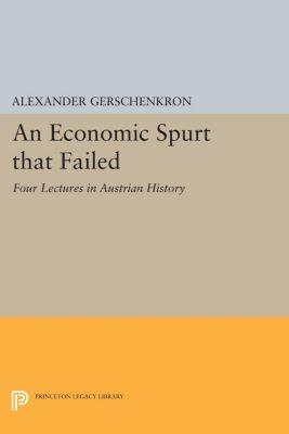 Eliot Janeway Lectures on Historical Economics: An Economic Spurt that Failed, Alexander Gerschenkron