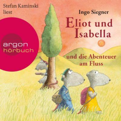 Eliot und Isabella: Eliot und Isabella und die Abenteuer am Fluss (Szenische Lesung), Ingo Siegner
