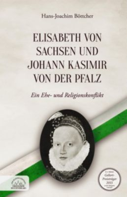 Elisabeth von Sachsen und Johann Kasimir von der Pfalz, Hans-Joachim Böttcher
