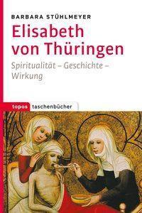 Elisabeth von Thüringen - Barbara Stühlmeyer pdf epub
