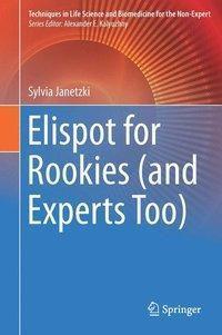 Elispot for Rookies (and Experts Too), Sylvia Janetzki