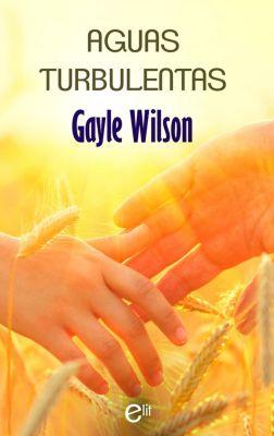 eLit: Aguas turbulentas, Gayle Wilson