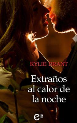 eLit: Extraños al calor de la noche, Kylie Brant