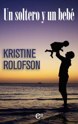 eLit: Un soltero y un bebé, Kristine Rolofson