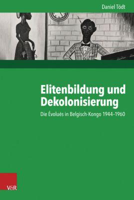 Elitenbildung und Dekolonisierung, Daniel Tödt