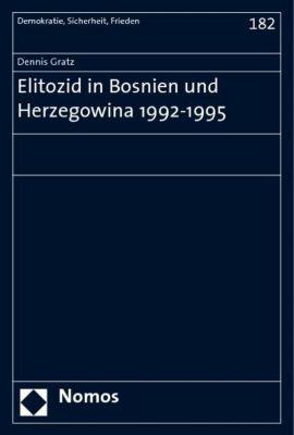 Elitozid in Bosnien und Herzegowina 1992-1995, Dennis Gratz