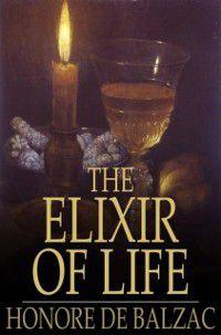 Elixir of Life, Honore de Balzac