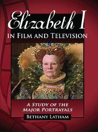 Elizabeth I in Film and Television, Bethany Latham