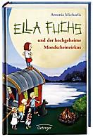 Ella Fuchs Band 1: Ella Fuchs und der hochgeheime Mondscheinzirkus