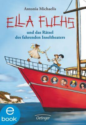 Ella Fuchs Band 2: Ella Fuchs und das Rätsel des fahrenden Inseltheaters, Antonia Michaelis