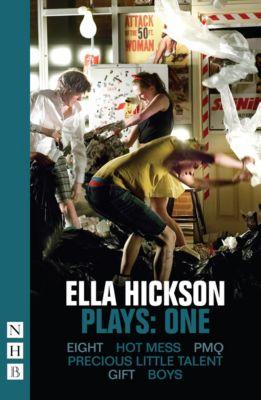 Ella Hickson Plays: One (NHB Modern Plays), Ella Hickson