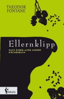 Ellernklipp: Nach einem Harzer Kirchenbuch, Theodor Fontane