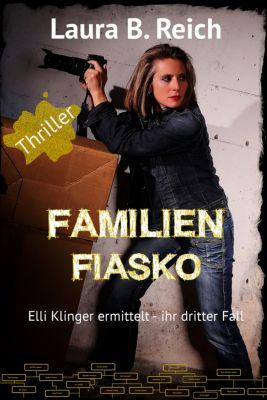Elli Klinger ermittelt: Familien Fiasko, Laura B. Reich