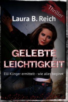 Elli Klinger ermittelt: Gelebte Leichtigkeit, Laura B. Reich