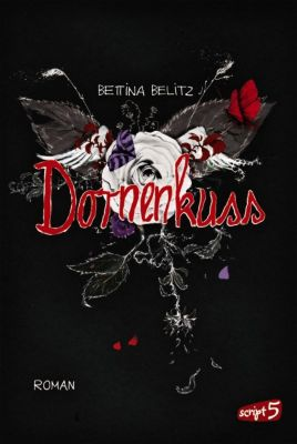 Ellie & Colin Trilogie Band 3: Dornenkuss, Bettina Belitz