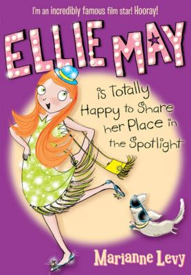 Ellie May: Ellie May is Totally Happy to Share Her Place in the Spotlight, Marianne Levy