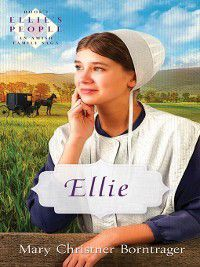 Ellie's People: Ellie, Mary Christner Borntrager